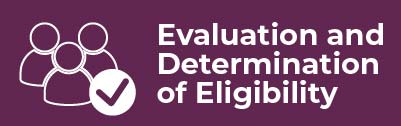 Evaluation and Determination of Eligibility